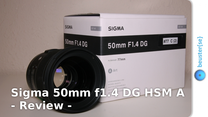 Sigma 50mm F1.4 DG HSM A - Review