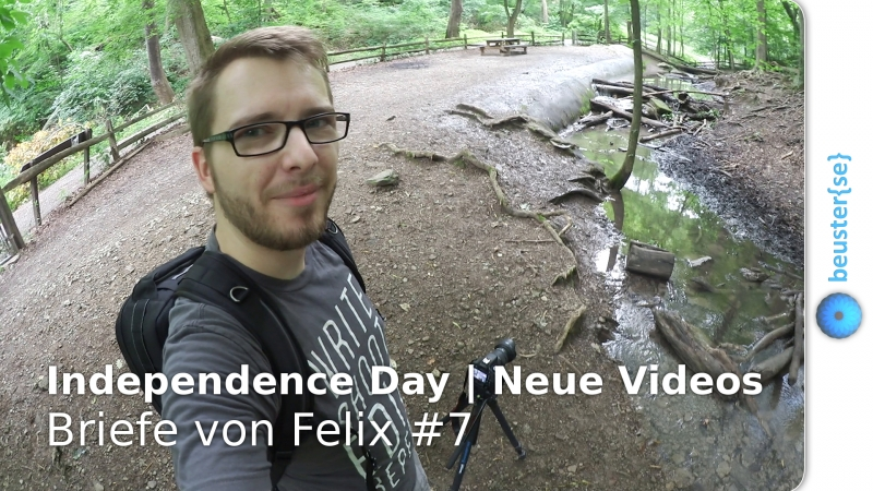 Independence Day / neue Videos - Briefe von Felix #7