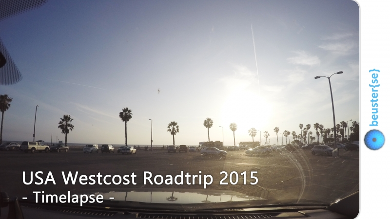 USA Westcoast Roadtrip Timelapse Sommer 2015