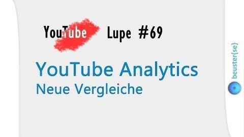 Mehr Vergleich in YouTube Analytics - YouTube Lupe #69