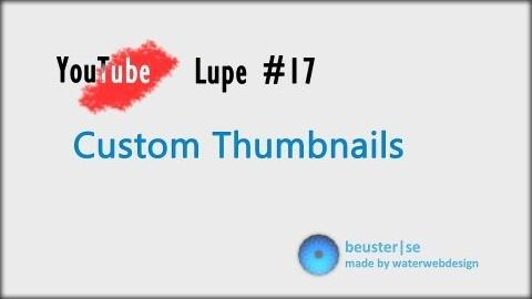 Custom Thumbnails - YouTube Lupe #17