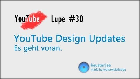 YouTube Design Updates Januar 2013 - YouTube Lupe #30