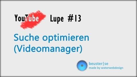 Suche optimieren (Videomanager) - YouTubeLupe #13