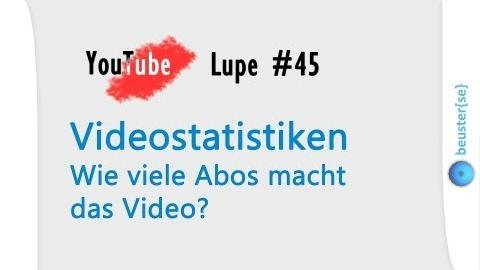 Neue Statistiken unter Videos - YouTube Lupe #45