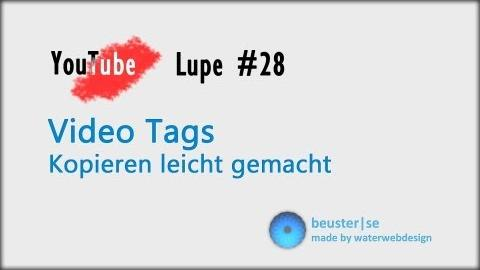 Video Tags kopieren - YouTube Lupe #28