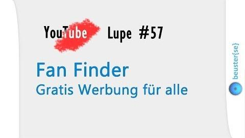Werbung mit Fan Finder - YouTube Lupe #57