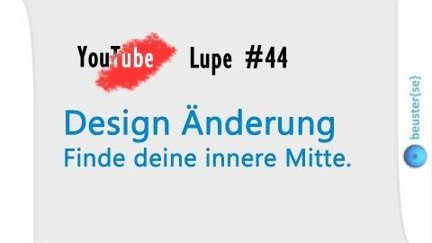 YouTube Design zentriert - YouTube Lupe #44