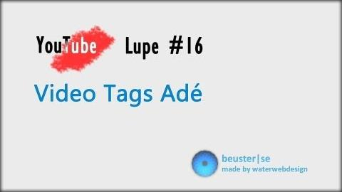Video Tags Adé - YouTube Lupe #16