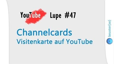 Channelcards - Visitenkarte auf YouTube - YouTube Lupe #47 [HD]