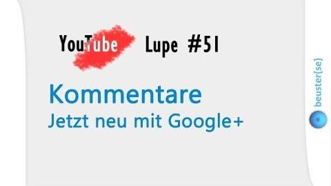 Neue Kommentare - YouTube Lupe #51